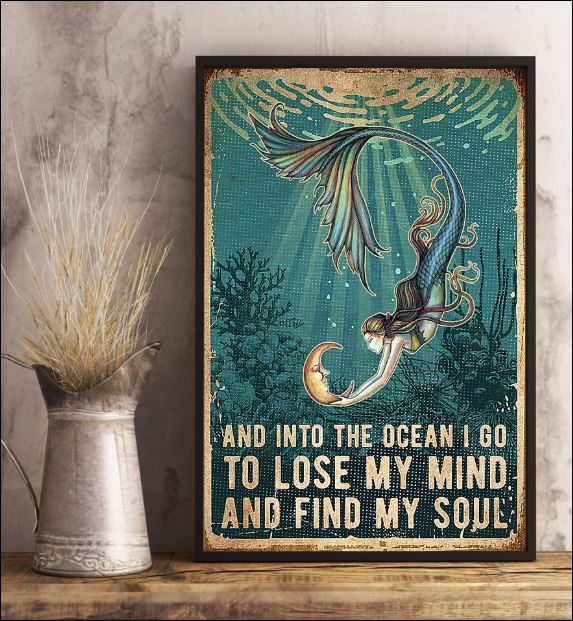 Mermaid and into the ocean i go to lose my mind and find my soul poster 2