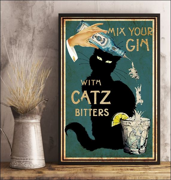 Mix your gin with catz bitters poster 2