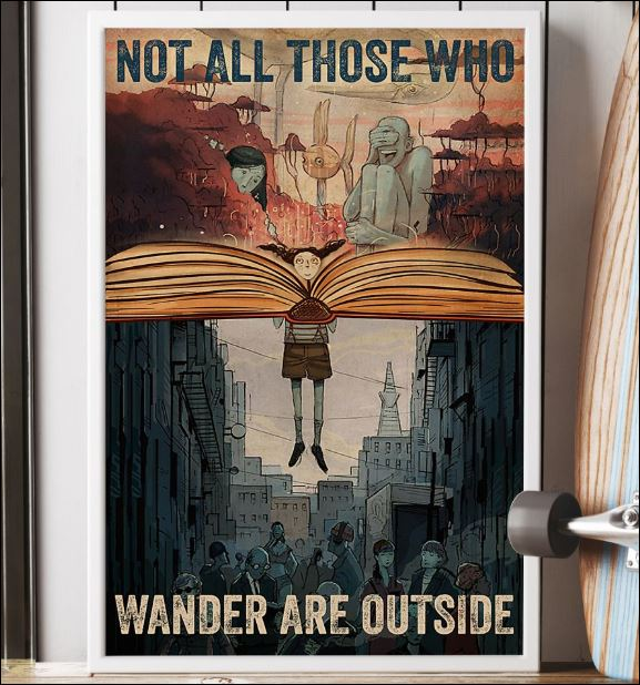 Not all those who wander are outside poster 2