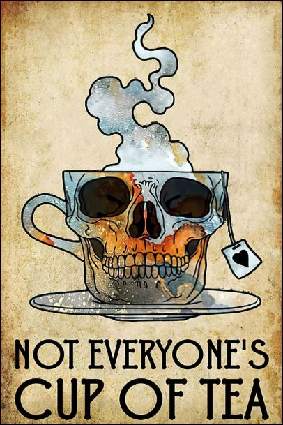 Not everyone's cup of tea poster