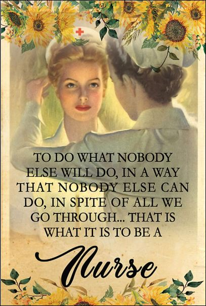 Nurse to do what nobody else will do in a way that nobody else can do poster
