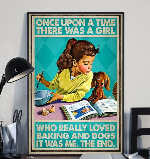 Once upon a time there was a girl who really loved backing and dogs it was me the end poster 2