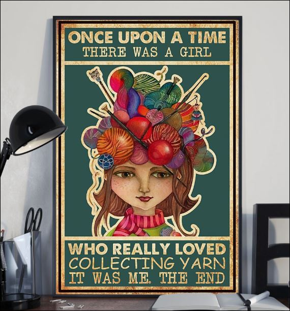 Once upon a time there was a girl who really loved collecting yarn it was me the end poster 1