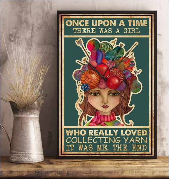 Once upon a time there was a girl who really loved collecting yarn it was me the end poster 2