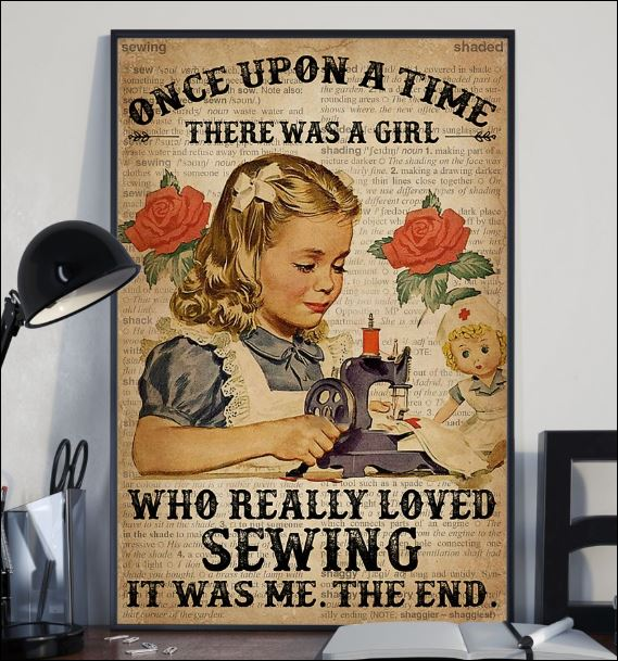 Once upon a time there was a girl who really loved sewing it was me the end poster 2