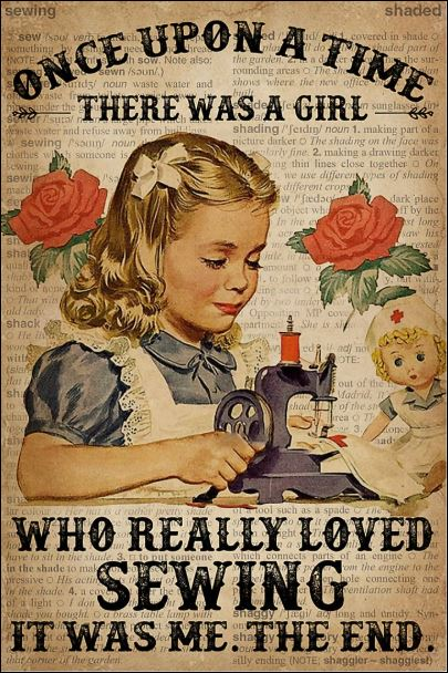 Once upon a time there was a girl who really loved sewing it was me the end poster