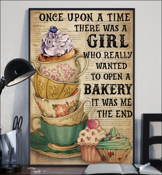 Once upon a time there was a girl who really wanted to open a bakery poster 1