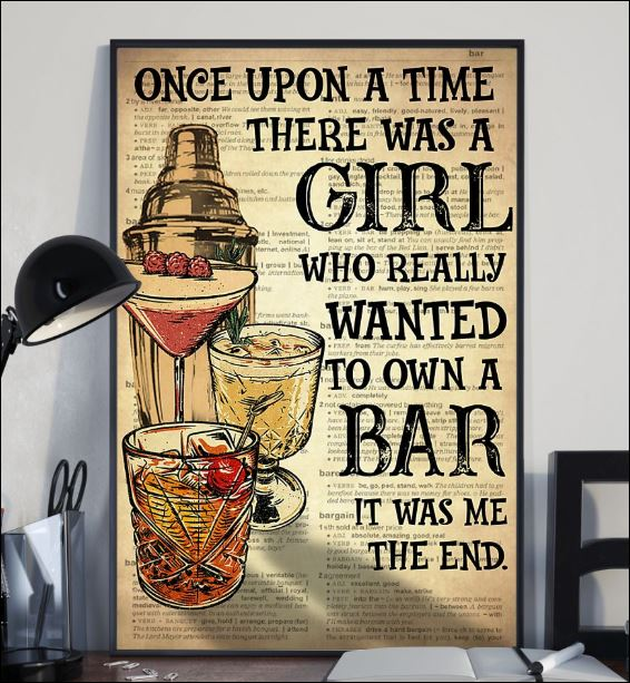 Once upon a time there was a girl who really wanted to own a bar it was me the end poster 2
