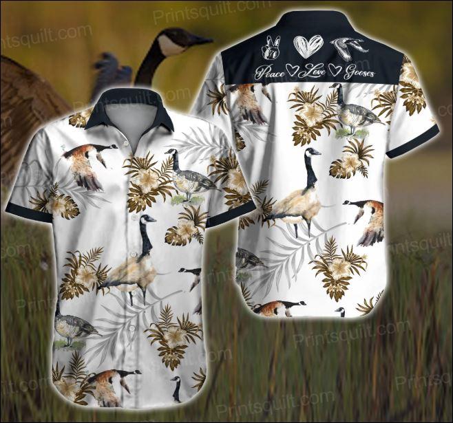 Peace love Gooses hawaiian shirt