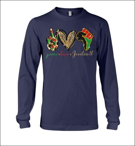 Peace love juneteeth long sleeved