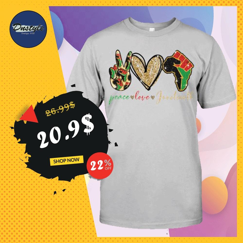 Peace love juneteeth shirt