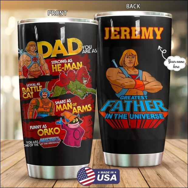 Personalized Dad you are as strong as He-man loyal as Battle Cat tumbler