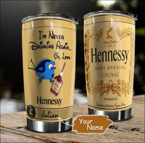Personalized Dory i never drinking again oh look Hennessy tumbler