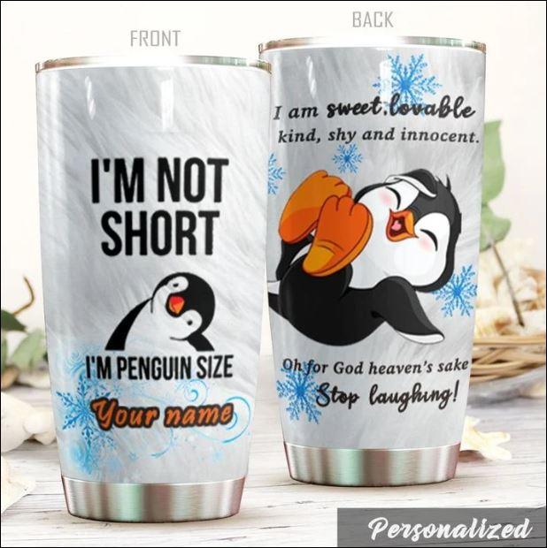 Personalized I'm not short i'm penguin size tumbler