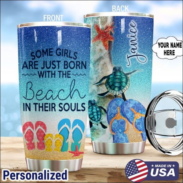 Personalized Some girls are just born with the beach in their souls tumbler