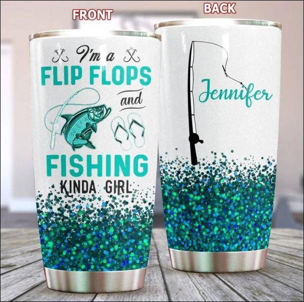 Personalized i'm a flip flops and fishing kinda girl tumbler