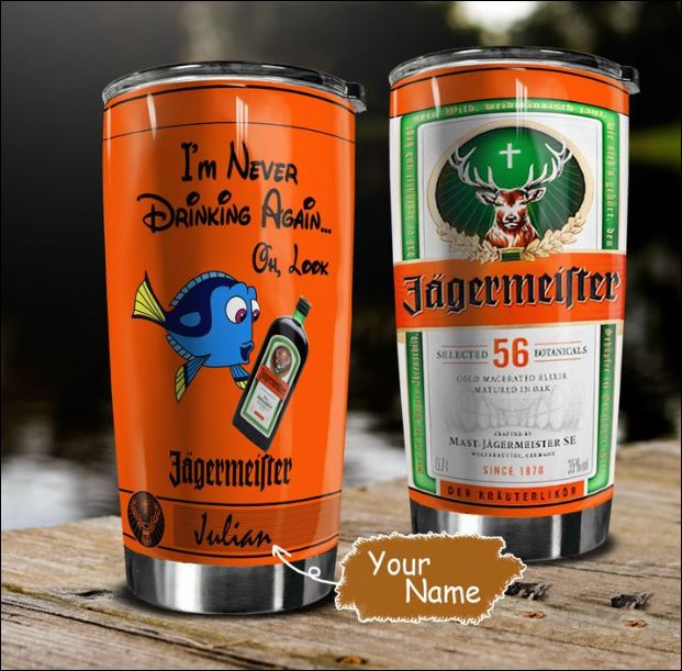 Personalized i'm never drinking again Jagermeister tumbler