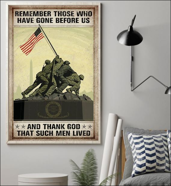 Remember those who have gone before us and thank God that such men lived poster 1