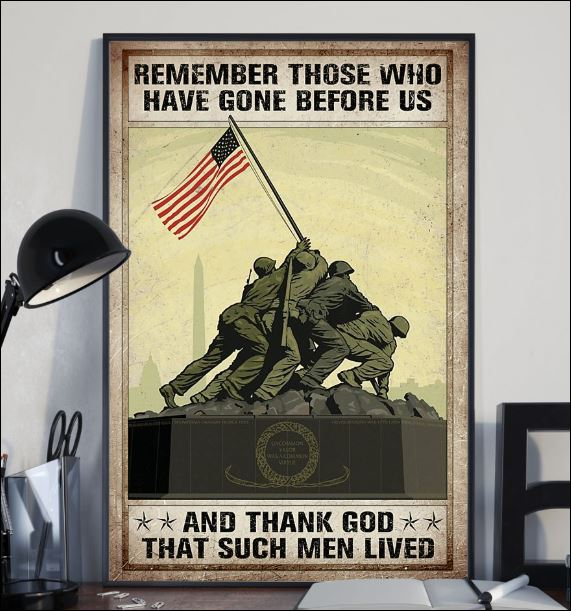 Remember those who have gone before us and thank God that such men lived poster 2