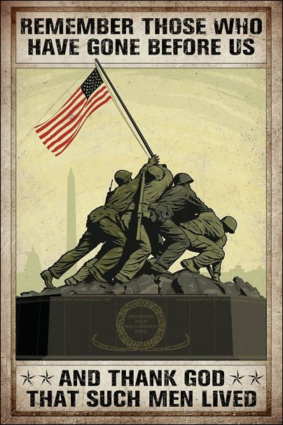 Remember those who have gone before us and thank God that such men lived poster