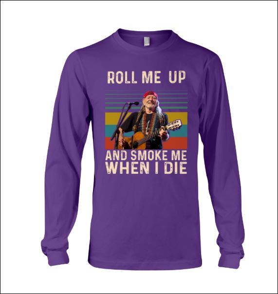 Roll me up and smoke me when i die long sleeved
