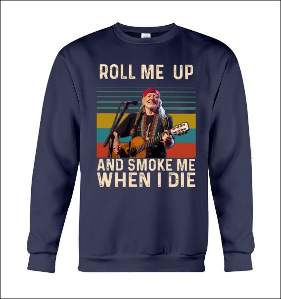 Roll me up and smoke me when i die sweater