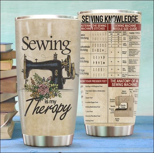 Sewing is my therapy tumbler