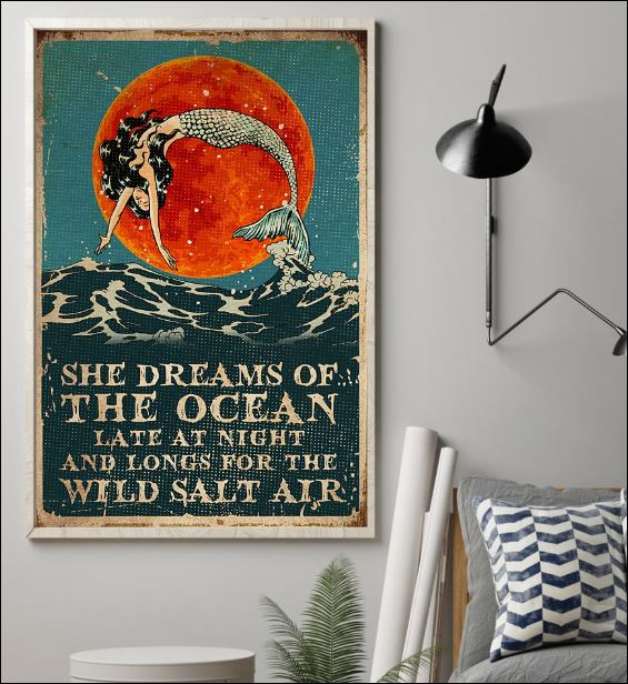 She dreams of the ocean late at night and longs for wild salt air poster 1