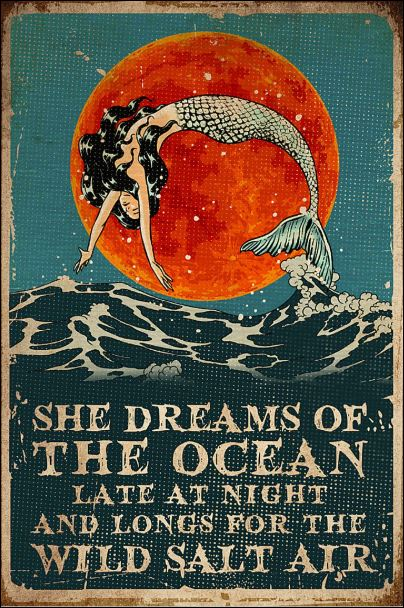 She dreams of the ocean late at night and longs for wild salt air poster
