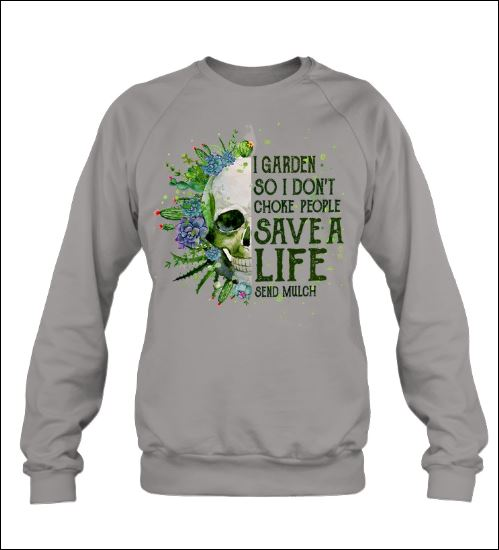 Skull i garden so i don't choke people save a life send much sweater