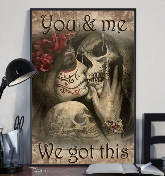 Skull you and me we got this poster 2