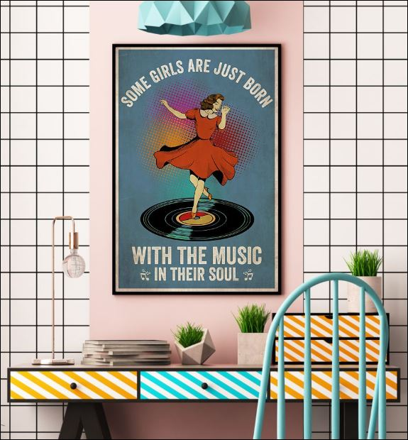 Some girls are just born with the music in their soul poster 2