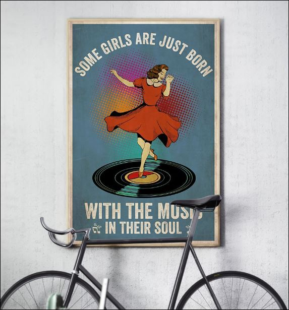 Some girls are just born with the music in their soul poster 3