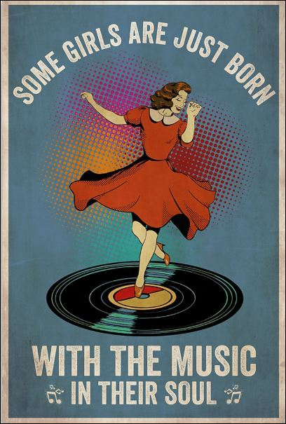 Some girls are just born with the music in their soul poster