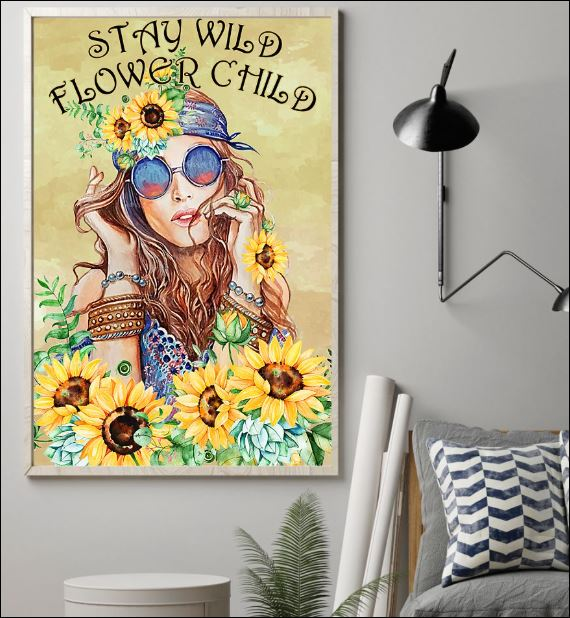 Stay wild flower child poster 1