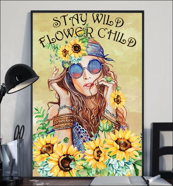 Stay wild flower child poster 2