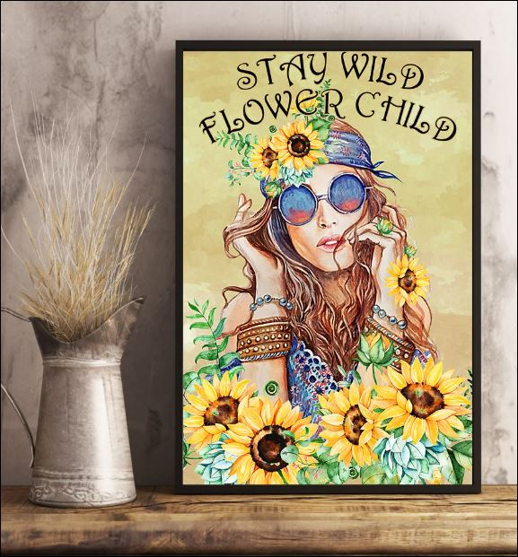 Stay wild flower child poster 3