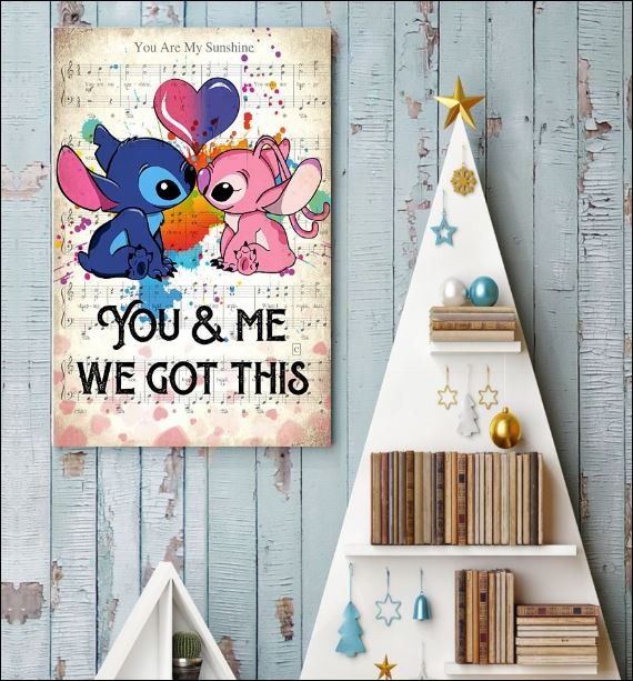Stich you and me we got this poster 3