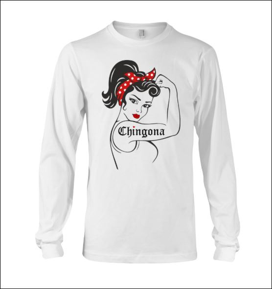Strong girl Chingona long sleeved