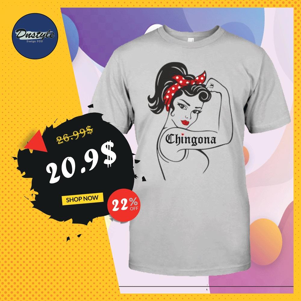 Strong girl Chingona shirt