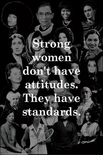 Strong women don't have attitudes they have standards poster
