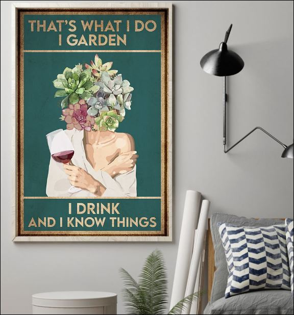 That's what i do i garden i drink and i know things poster 2