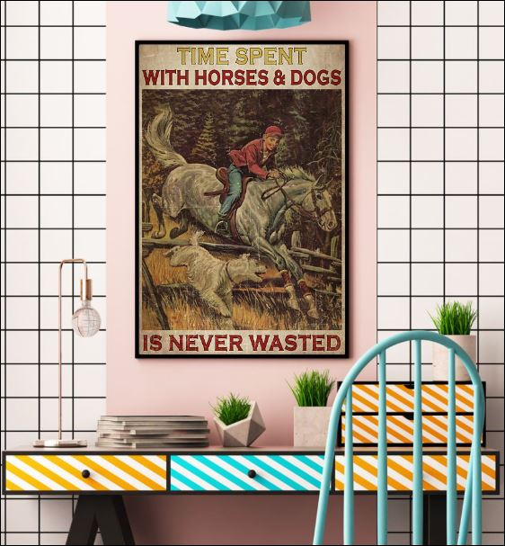 Time spent with horses and dogs is never wasted poster 2