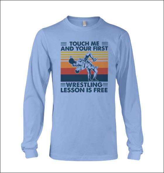 Touch me and your first wrestling lesson is free vintage long sleeved