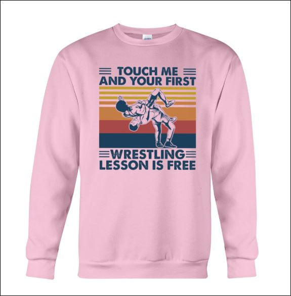 Touch me and your first wrestling lesson is free vintage sweater