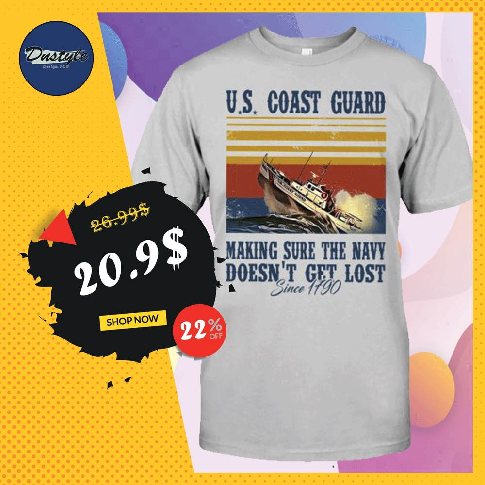 US coast guard making sure the navy doesn't get lost since 1190 shirt