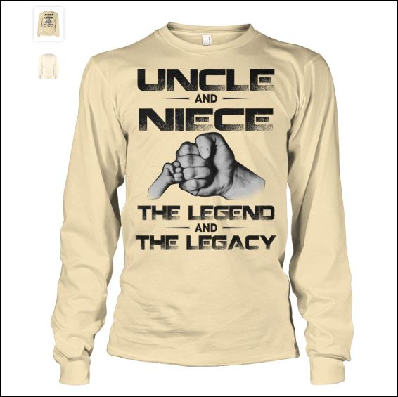 Uncle and niece the legend and the legacy long sleeved