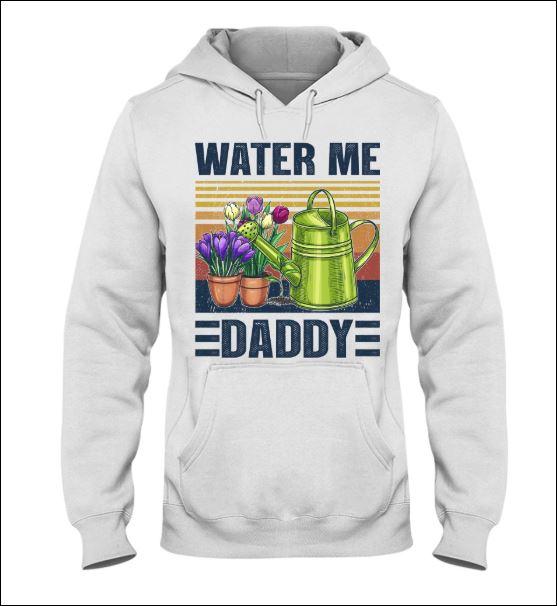 Water me daddy vintage hoodie