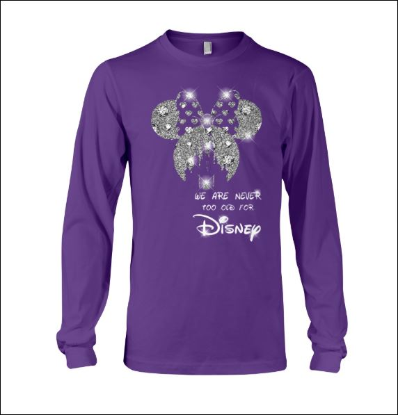 We are never too old for Disney long sleeved