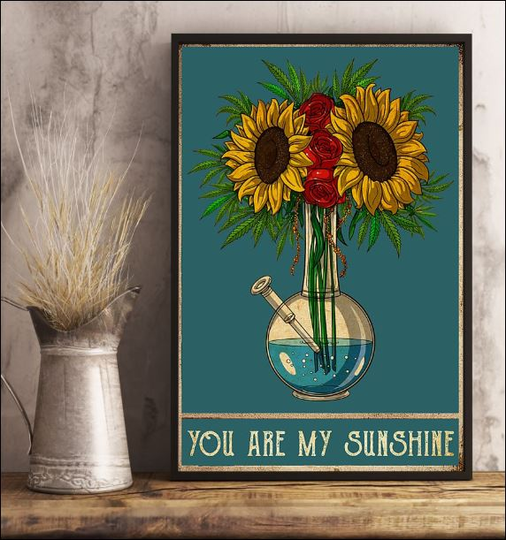 Weed and sunflower you are my sunshine poster 2